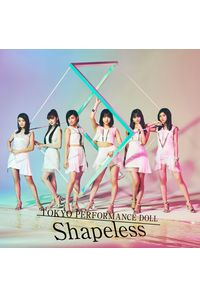 (CD)「BEATLESS」エンディングテーマ Shapeless(通常盤)/東京パフォーマンスドール