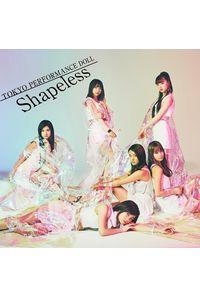 (CD)「BEATLESS」エンディングテーマ Shapeless(期間生産限定盤)/東京パフォーマンスドール