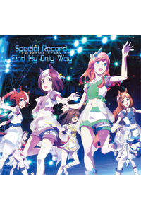 (CD)「ウマ娘 プリティーダービー」ANIMATION DERBY 03 Special Record!/Find My Only Way