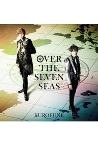 (CD)5次元アイドル応援プロジェクト「ドリフェス!R」OVER THE SEVEN SEAS/KUROFUNE