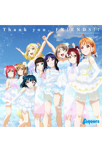 (CD)「ラブライブ!サンシャイン!! Aqours 4th LoveLive! ~Sailing to the Sunshine~」テーマソング Thank you, FRIENDS!!/Aqours