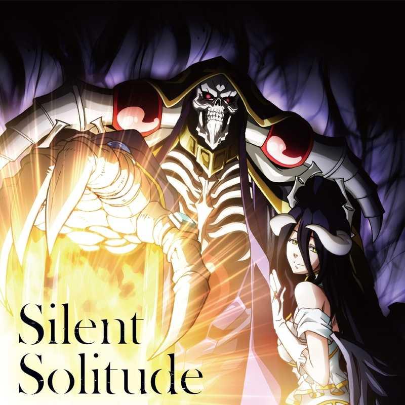 (CD)「オーバーロードIII」エンディングテーマ Silent Solitude/OxT