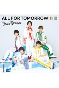 (CD)5次元アイドル応援プロジェクト「ドリフェス!R」ALL FOR TOMORROW!!!!!!!/DearDream