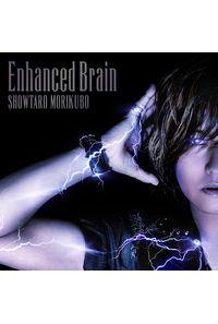 (CD)Enhanced Brain/森久保祥太郎