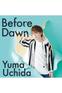 (CD)Before Dawn(期間限定盤)/内田雄馬