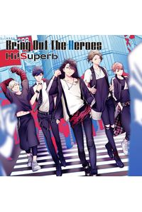 (CD)Bring Out The Heroes(通常盤)/Hi!Superb