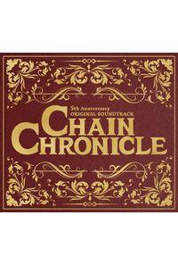 (CD)CHAIN CHRONICLE 5th Anniversary ORIGINAL SOUNDTRACK