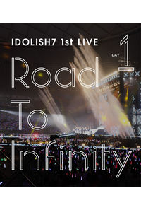 (BD)アイドリッシュセブン 1st LIVE「Road To Infinity」 Blu-ray Day1
