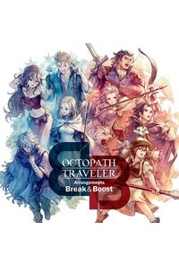 (CD)OCTOPATH TRAVELER Arrangements -Break & Boost-
