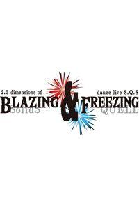 (BD)2.5次元ダンスライブ「SQ」ステージ BLAZING & FREEZING
