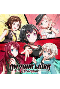 (CD)「BanG Dream! 2nd Season」挿入歌 ON YOUR MARK(通常盤)/Afterglow