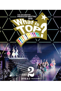 (BD)THE IDOLM@STER PRODUCER MEETING 2018 What is TOP!!!!!!!!!!!!!? LIVE Blu-ray DAY2