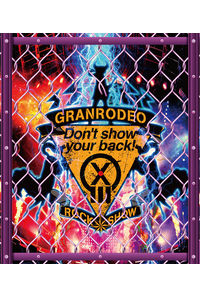 "(BD)GRANRODEO LIVE 2018 G13 ROCK☆SHOW ""Don't show your back!"" Blu-ray"