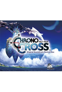 (BD)Chrono Cross Original Soundtrack Revival Disc(映像付サントラ/Blu-ray Disc Music)