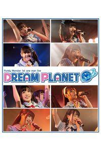 (BD)ピュアリーモンスター1stワンマンライブ「DREAM PLANET」