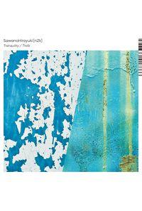 (CD)Tranquility/Trollz(初回生産限定盤)/SawanoHiroyuki[nZk]