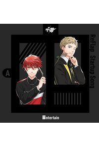 (CD)ReFlap Startup Song 『Entertain』通常盤A(隼弥&麗司ver.)