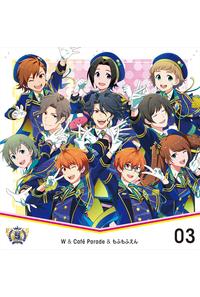 (CD)「アイドルマスター SideM」THE IDOLM@STER SideM 5th ANNIVERSARY DISC 03 W&Cafe Parade&もふもふえん