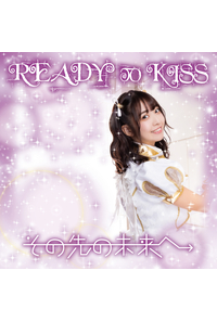 (CD)その先の未来へ 初回限定盤 天羽希純ver./READY TO KISS