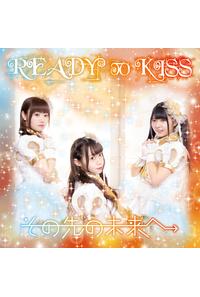 (CD)その先の未来へ 初回限定盤 弓川いち華・如月優衣・柚木美桜ver./READY TO KISS