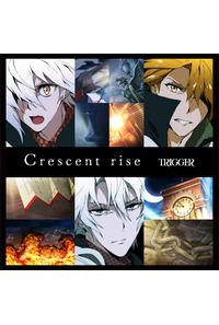 (CD)「アイドリッシュセブン」Crescent rise/TRIGGER