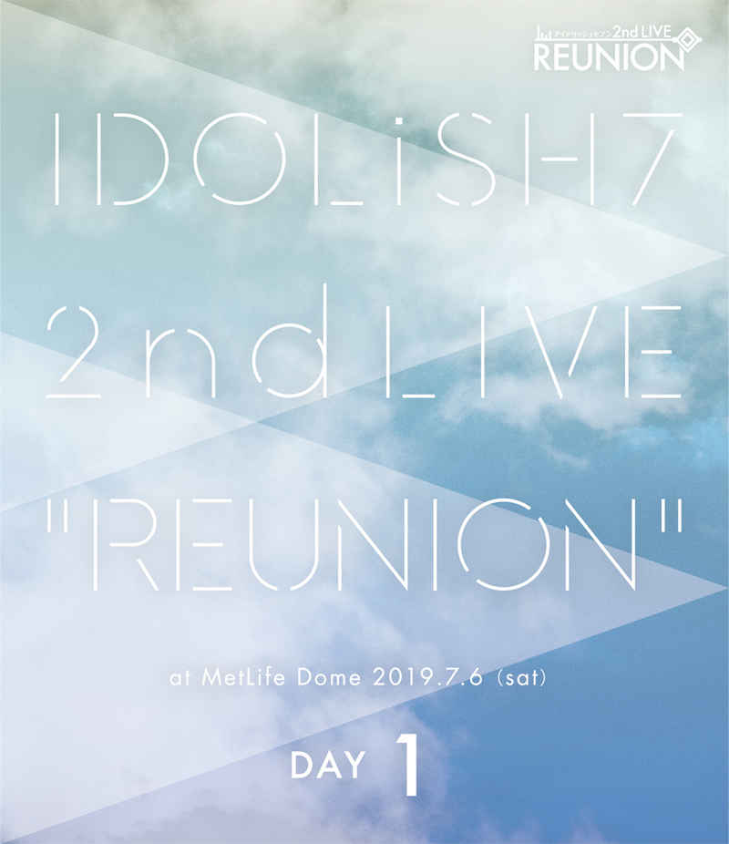 (BD)アイドリッシュセブン 2nd LIVE「REUNION」Blu-ray DAY 1