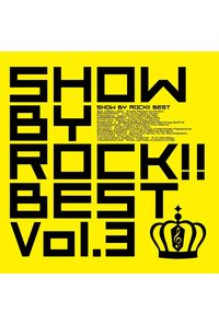 (CD)SHOW BY ROCK!! BEST Vol.3