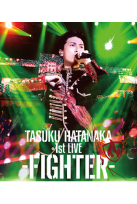 (BD)「TASUKU HATANAKA 1st LIVE -FIGHTER-」 Blu-ray/畠中祐