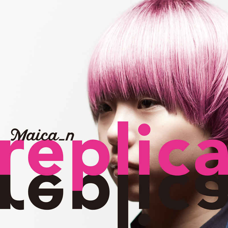 (CD)replica(初回限定盤)/Maica_n