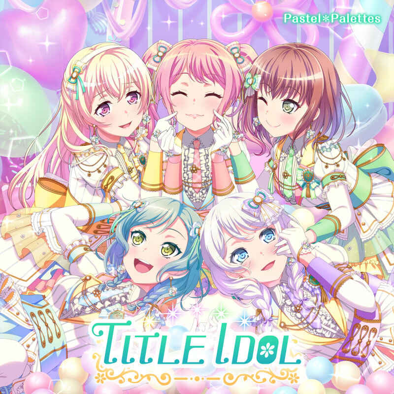 (CD)「BanG Dream!」TITLE IDOL(通常盤)/Pastel*Palettes