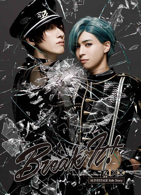 (BD)2.5次元ダンスライブ「ALIVESTAGE」外伝 ZIX STAGE「Break It!」