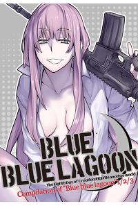 【まとめ買い】Blue blue lagoon 総集編(1~3)&4作品(サークル:らいげきたい)
